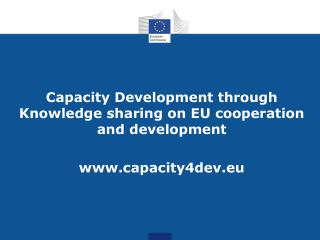 Capacity Development through Knowledge sharing on EU cooperation and development