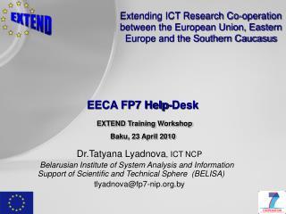 EECA FP7 Help-Desk EXTEND Training Workshop Baku, 23 April 2010