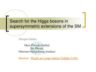 Search for the Higgs bosons in supersymmetric extensions of the SM