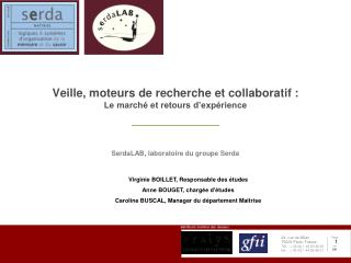 Veille, moteurs de recherche et collaboratif :  Le march  et retours d exp rience