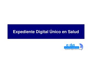 Expediente Digital Único en Salud