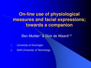 On-line use of physiological  measures  and facial expressions; towards a companion