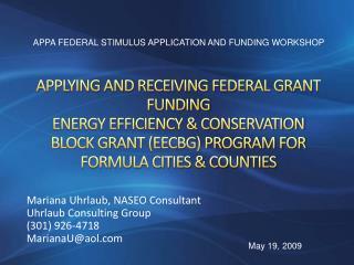 Mariana  Uhrlaub , NASEO Consultant  Uhrlaub  Consulting Group  (301) 926-4718 MarianaU@aol