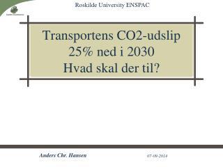 Transportens CO2-udslip 25% ned i 2030 Hvad skal der til?