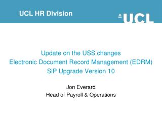 Update on the USS changes Electronic Document Record Management (EDRM) SiP Upgrade Version 10