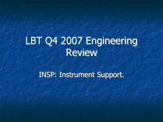 LBT Q4 2007 Engineering Review