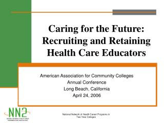 Caring for the Future: Recruiting and Retaining Health Care Educators