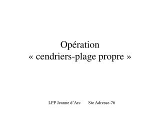 Opération  «cendriers-plage propre»
