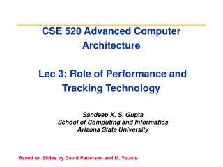 CSE 520 Advanced Computer Architecture  Lec 3: Role of Performance and Tracking Technology