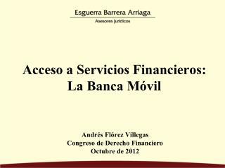 Acceso a Servicios Financieros: La Banca M�vil