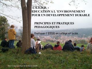 L'E.E.D.D. :  EDUCATION A L'ENVIRONNEMENT  POUR UN DEVELOPPEMENT DURABLE