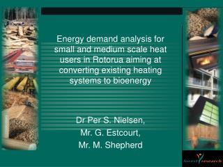 Dr Per S. Nielsen,  Mr. G. Estcourt,  Mr. M. Shepherd