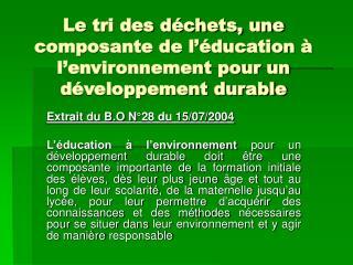 Le tri des déchets, une composante de l'éducation à l'environnement pour un développement durable