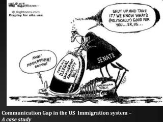 Communication Gap in the US  Immigration system –  A case study