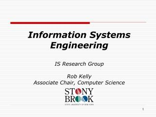 Information Systems Engineering IS Research Group  Rob Kelly Associate Chair, Computer Science