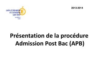 Présentation de la procédure Admission Post Bac (APB)