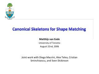 Matthijs van Eede University of Toronto August 22nd, 2006