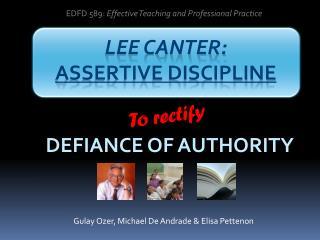LEE CANTER:  assertive Discipline