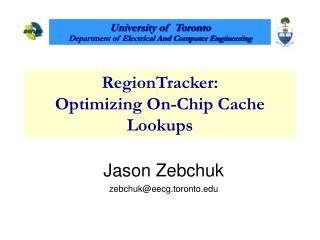 RegionTracker: Optimizing On-Chip Cache Lookups