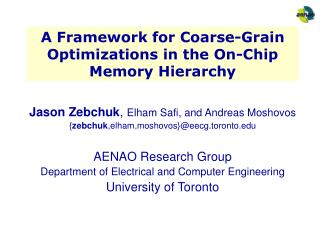 A Framework for Coarse-Grain Optimizations in the On-Chip Memory Hierarchy