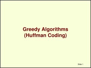 Greedy Algorithms (Huffman Coding)