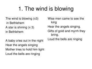 1. The wind is blowing