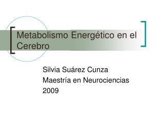 Metabolismo Energ�tico en el Cerebro