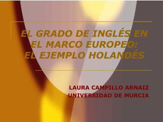 EL GRADO DE INGL�S EN EL MARCO EUROPEO:  EL EJEMPLO HOLAND�S