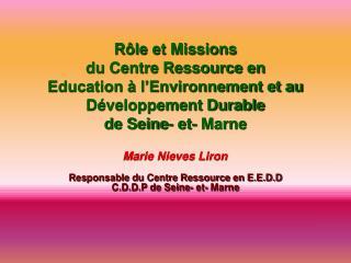 Rôle et Missions  du Centre Ressource en  Education à l'Environnement et au Développement Durable