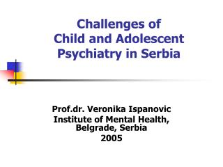 Challenges of  C hild and Adolescent Psychiatry in Serbia