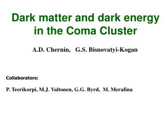 Dark matter and dark energy  in the Coma Cluster