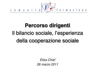 Percorso dirigenti Il bilancio sociale, l ' esperienza della cooperazione sociale