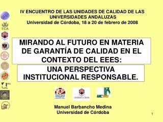 MIRANDO AL FUTURO EN MATERIA DE GARANT�A DE CALIDAD EN EL CONTEXTO DEL EEES: