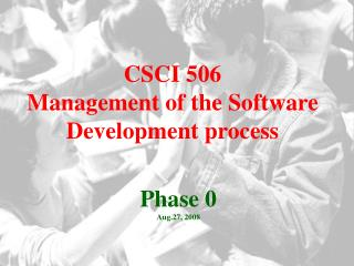 CSCI 506 Management of the Software Development process
