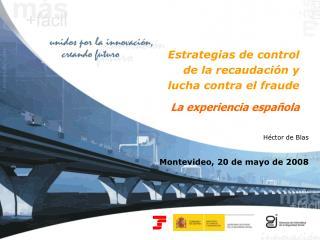 Estrategias de control de la recaudación y lucha contra el fraude La experiencia española