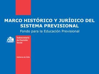 MARCO HISTÓRICO Y JURÍDICO DEL SISTEMA PREVISIONAL