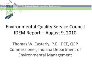 Environmental Quality Service Council IDEM Report – August 9, 2010