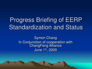 Progress Briefing of EERP Standardization and Status