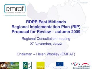 RDPE East Midlands Regional Implementation Plan (RIP)  Proposal for Review – autumn 2009