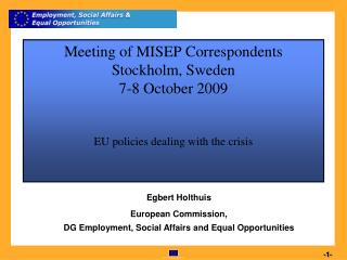 Egbert Holthuis European Commission,  DG Employment, Social Affairs and Equal Opportunities