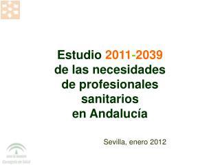 Estudio  2011 - 2039 de las necesidades de profesionales sanitarios en Andalucía