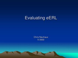 Evaluating eERL Chris Neuhaus 5-2003