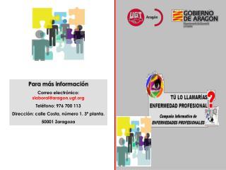 Para más información Correo electrónico:  slaboral@aragon.ugt Teléfono: 976 700 113