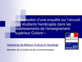 Assistanat de Mission Culture et Handicap Ministère de la Culture et de la Communication
