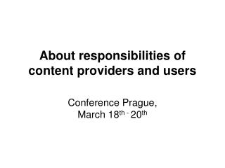 About responsibilities of content providers and users