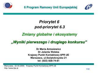 """Priorytet 6 pod-priorytet 6.3 Zmiany globalne i ekosystemy """"Wyniki pierwszego i drugiego konkursu"""""""