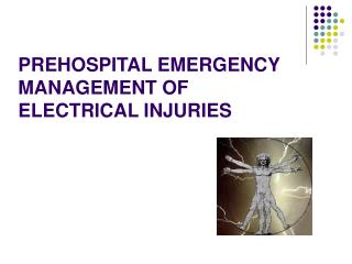 PREHOSPITAL EMERGENCY MANAGEMENT OF ELECTRICAL INJURIES