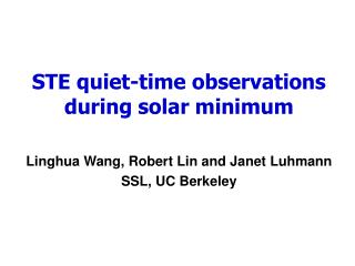STE quiet-time observations during solar minimum