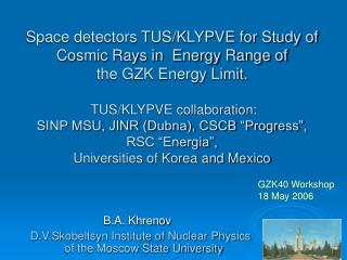 B.A. Khrenov   D.V.Skobeltsyn Institute of Nuclear Physics of the Moscow State University