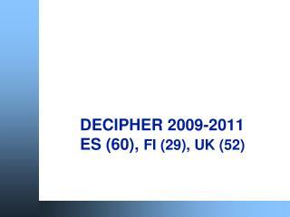 DECIPHER 2009-2011 ES (60),  FI (29), UK (52)
